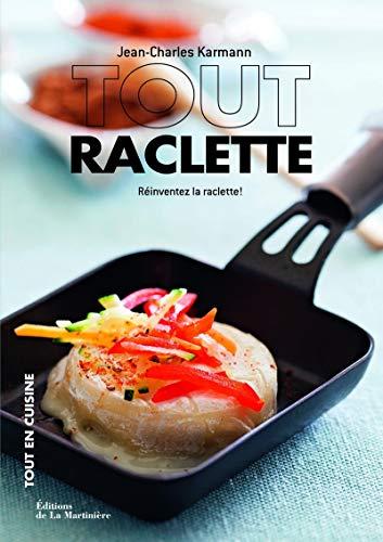 9782732452050: tout raclette 25 idees pour reinventer la raclette