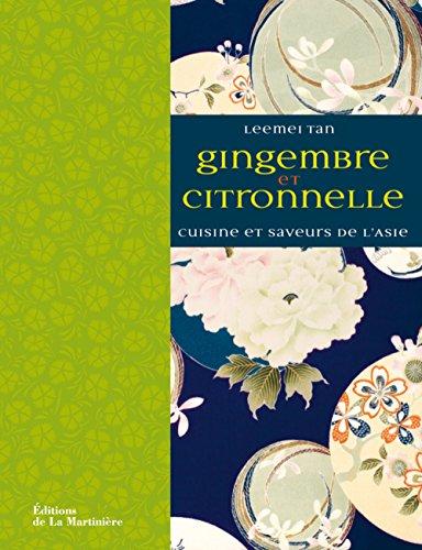 9782732452111: gingembre et citronnelle cuisine et saveurs de l'asie