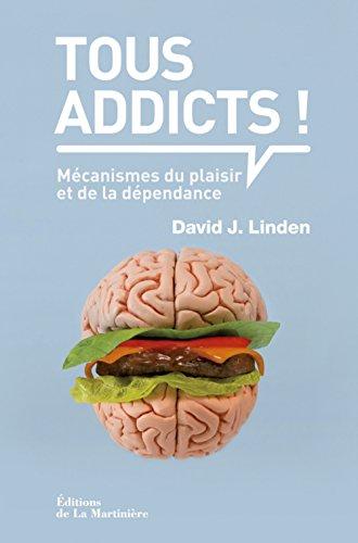 9782732452418: Tous addicts ! : Mécanismes du plaisir et de la dépendance