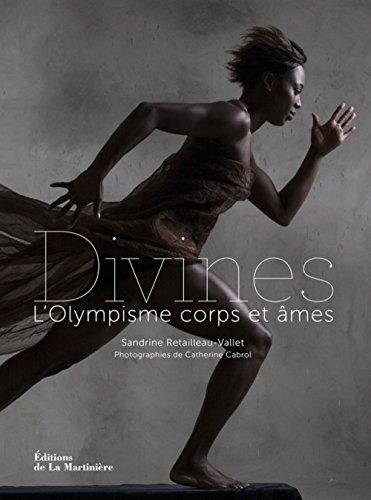 Divines : L'Olympisme corps et âmes: Retailleau-Vallet, Sandrine