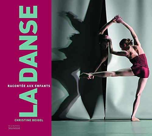 Danse racontée aux enfants (La) [nouvelle édition]: Beigel, Christine