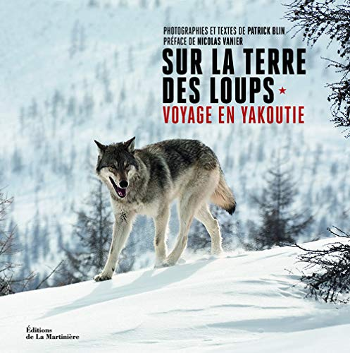 terre des loups - voyage en yakoutie: Blin, Patrick