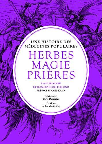 9782732453910: Herbes, magie et prières : Une histoire des médecines populaires