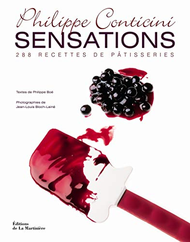 Sensations : 288 recettes de patisseries (French Edition): Philippe Conticini