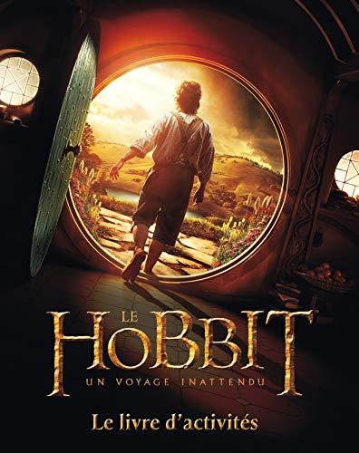 9782732454504: The Hobbit : un voyage inattendu : Le livre d'activités