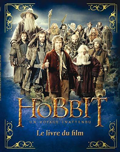 Hobbit, un voyage inattendu (Le): Le livre du film: Collectif