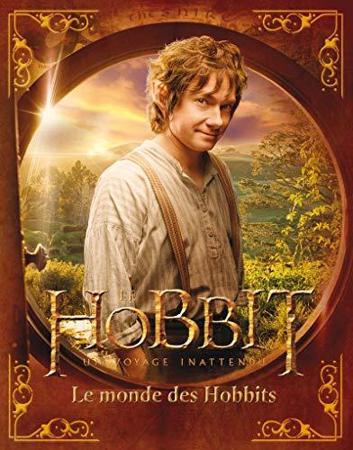 9782732454528: Le Hobbit : un voyage inattendu : Le Monde des Hobbits