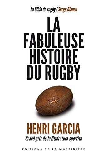 La fabuleuse histoire du rugby: Henri Garcia