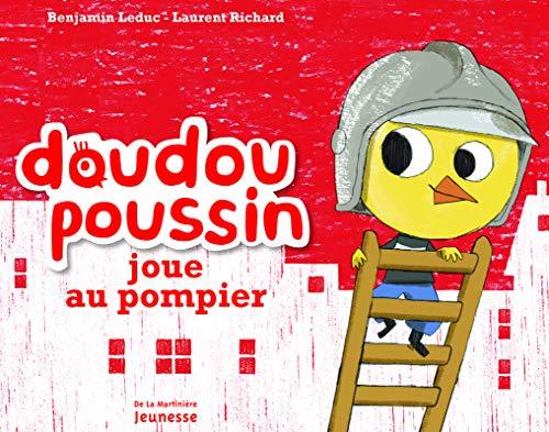 9782732455365: Doudou Poussin Joue Au Pompier (English and French Edition)