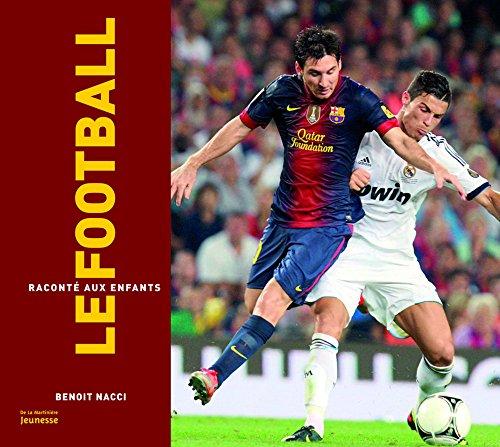 9782732455372: Le football raconté aux enfants