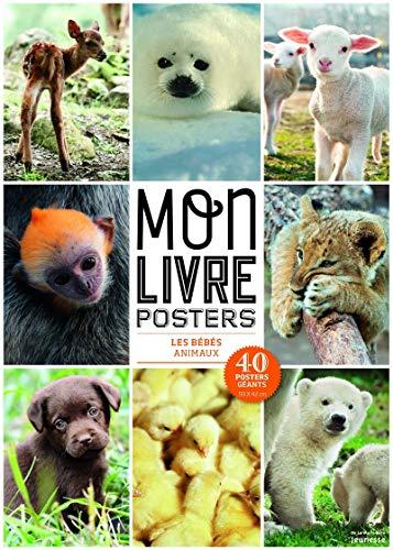 9782732455518: Les bébés animaux (Mon livre posters)