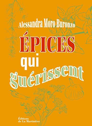 Epices qui guérissent (Les): Moro Buronzo, Alessandra