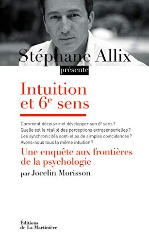 9782732455709: Intuition et 6e sens : Une enquête aux frontières de la psychologie
