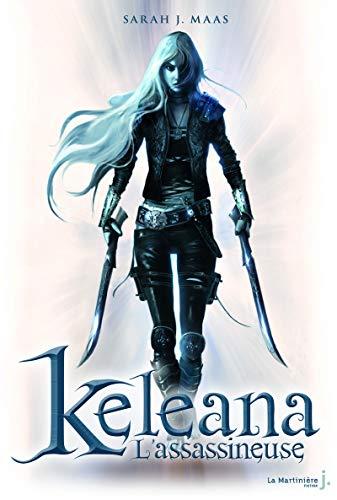 Keleana, t. 01: L'assassineuse: Maas, Sarah J.