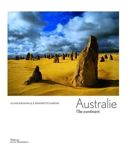 Australie : L'île-continent: Bernadette Gilbertas, Olivier Grunewald