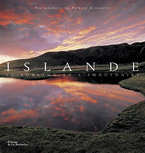 Islande : Le sublime et l'imaginaire: Einar-Mar Jonsson, Patrick Desgraupes