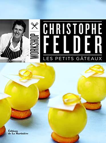 Petits gâteaux (Les): Felder, Christophe