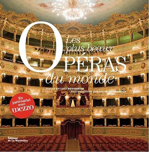 Les plus beaux opéras du monde: Guillaume De Laubier, Antoine Pecqueur