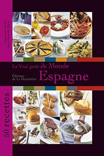 9782732457161: Le vrai goût du monde : Espagne : 50 recettes