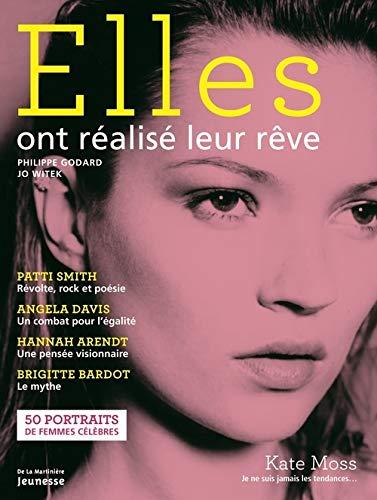 Elles Ont R'Alis' Leur Rve. 50 Portraits de Femmes C'L'bres (French Edition): ...