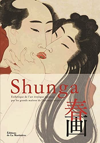 9782732458823: Shunga : Esthétique de l'art érotique japonais par les grands maîtres de l'estampe ukiyo-e