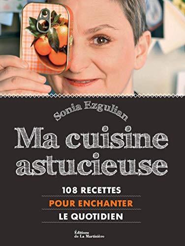 Ma cuisine astucieuse: Sonia Ezgulian