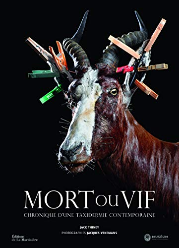 9782732459974: Mort ou vif : Chronique d'une taxidermie contemporaine