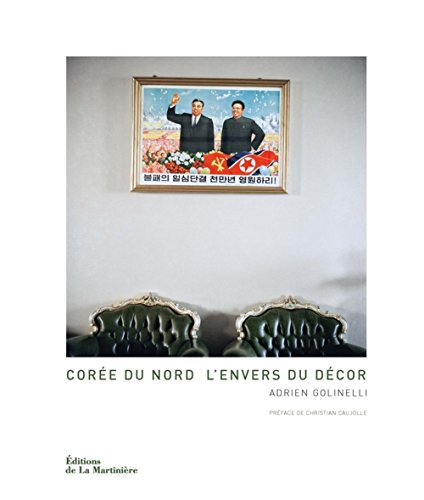 COREE DU NORD L ENVERS DU DECOR: GOLINELLI ADRIEN