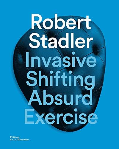 Invasive Shifting Absurd Exercise: Katia Baudin, Robert Stadler, Tulga Beyerle