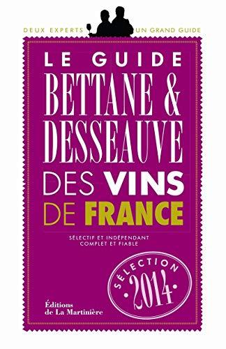 9782732461045: Le Guide Bettane & Desseauve des Vins de France (French Edition)