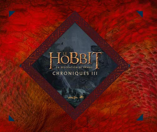9782732461656: Hobbit - la desolation de smaug. chroniques iii - art & design (le)