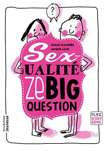 9782732462134: Sexualit', Ze Big Question(la) (Plus d'oxygène)
