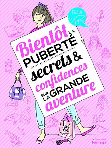 9782732462141: Bientt La Pubert', Secrets Et Confidences Sur La Grande Aventure (English and French Edition)