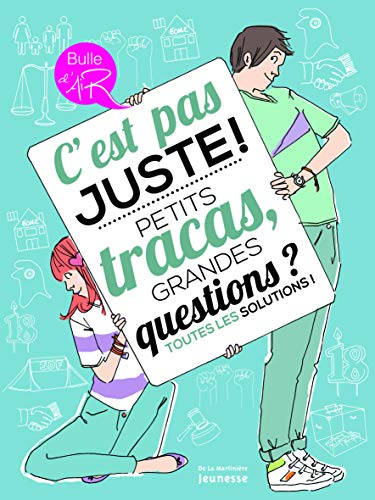 9782732463483: C'Est Pas Juste !. Petits Tracas, Grandes Questions ? Toutes Les Solutions ! (English and French Edition)
