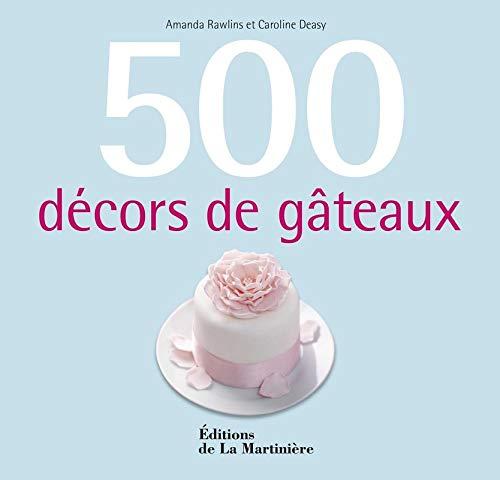 9782732463599: 500 décors de gâteaux