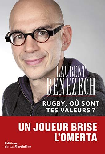 Rugby, où sont tes valeurs?: B�n�zech, Laurent