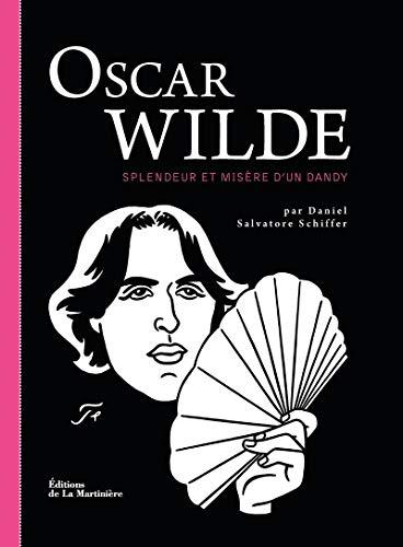 Oscar Wilde. Splendeur et Misère d'un Dandy