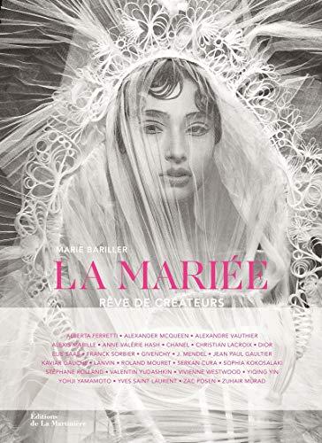 Mariée, rêve de créateurs (La): Bariller, Marie