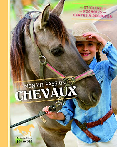 9782732464725: Mon Kit Passion... Chevaux. Stickers, Pochoirs, Cartes D'Couper (English and French Edition)