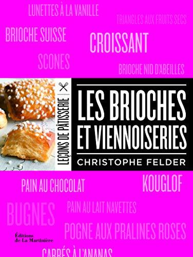 Brioches et viennoiseries: Felder, Christophe
