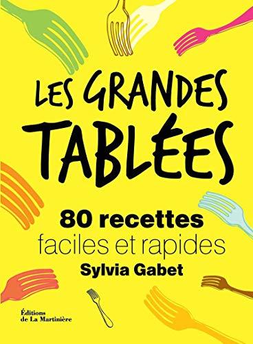 9782732465050: Les grandes tablées : 80 recettes faciles et rapides