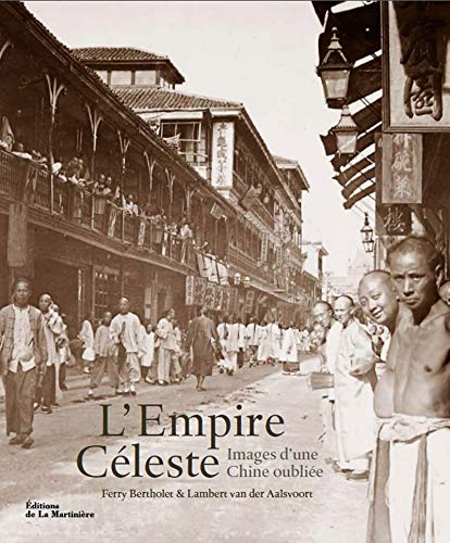 L'Empire Céleste : Images d'une Chine oubliée: Lambert Van der Aalsvoort