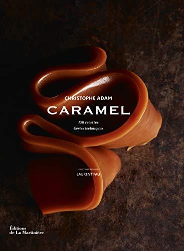 9782732465128: Caramel : 150 recettes, gestes techniques (Cuisine - Gastronomie)