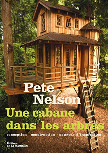 9782732465166: Une cabane dans les arbres, conception, construction, sources d'inspiration