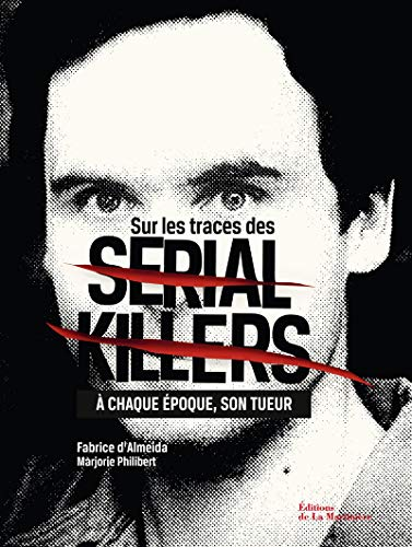 SUR LES TRACES DES SERIAL KILLERS: D ALMEIDA PHILIBERT