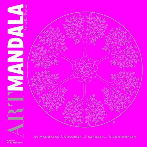 9782732465470: Art Mandala. 50 mandalas à colorier, à exposer...