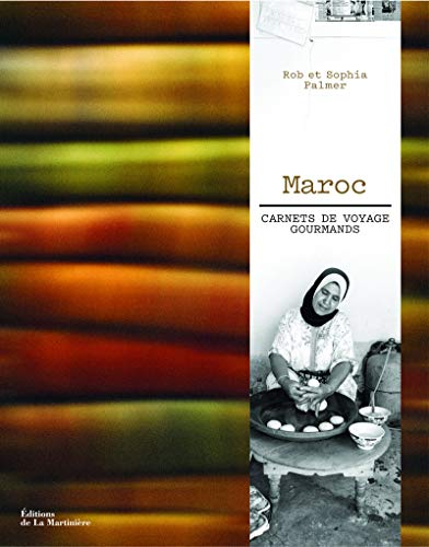 Maroc : carnets de voyage gourmands: Rob Palmer, Sophia Palmer