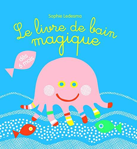9782732466767: Le livre de bain magique