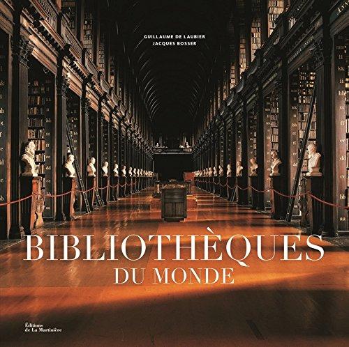 Bibliotheques du Monde: Guillaume de Laubier, Jacques Bosser