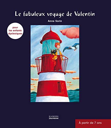 Fabuleux voyage de Valentin (Le) [nouvelle édition]: Sorin, Anne